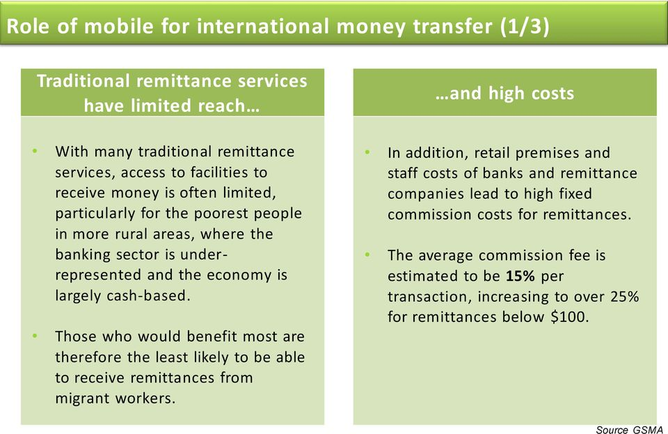 Those who would benefit most are therefore the least likely to be able to receive remittances from migrant workers.