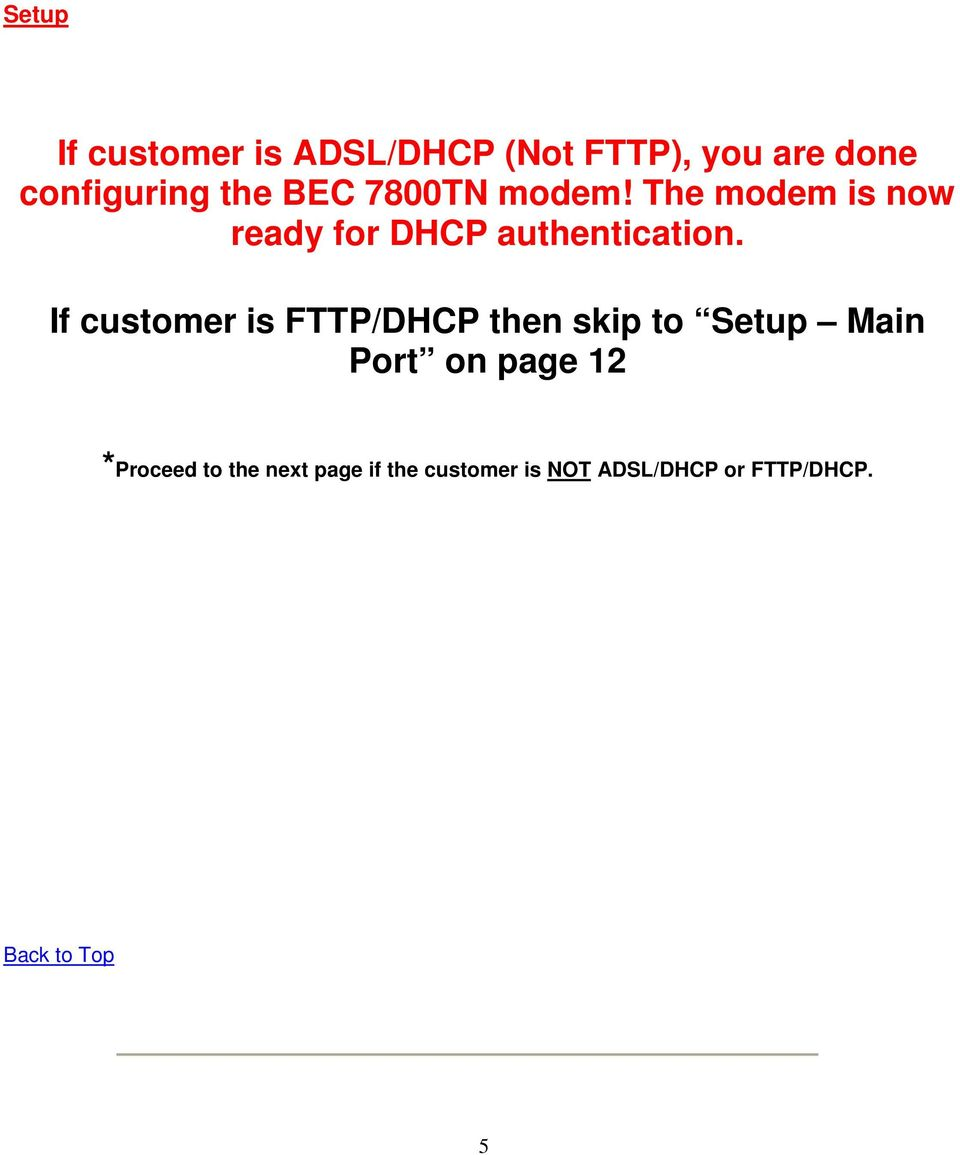 If customer is FTTP/DHCP then skip to Setup Main Port on page 12