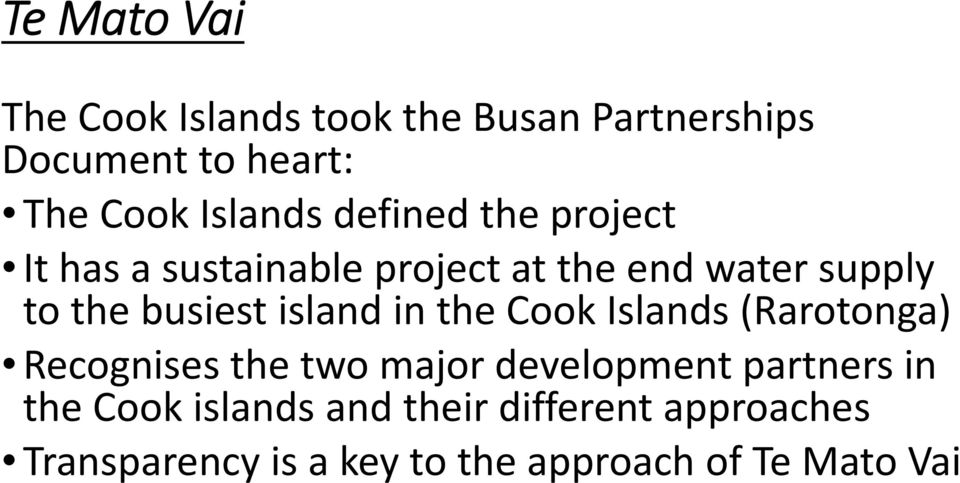 island in the Cook Islands (Rarotonga) Recognises the two major development partners in the