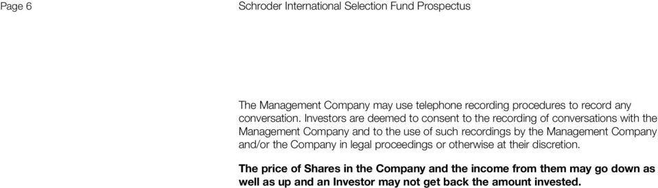 Investors are deemed to consent to the recording of conversations with the Management Company and to the use of such recordings