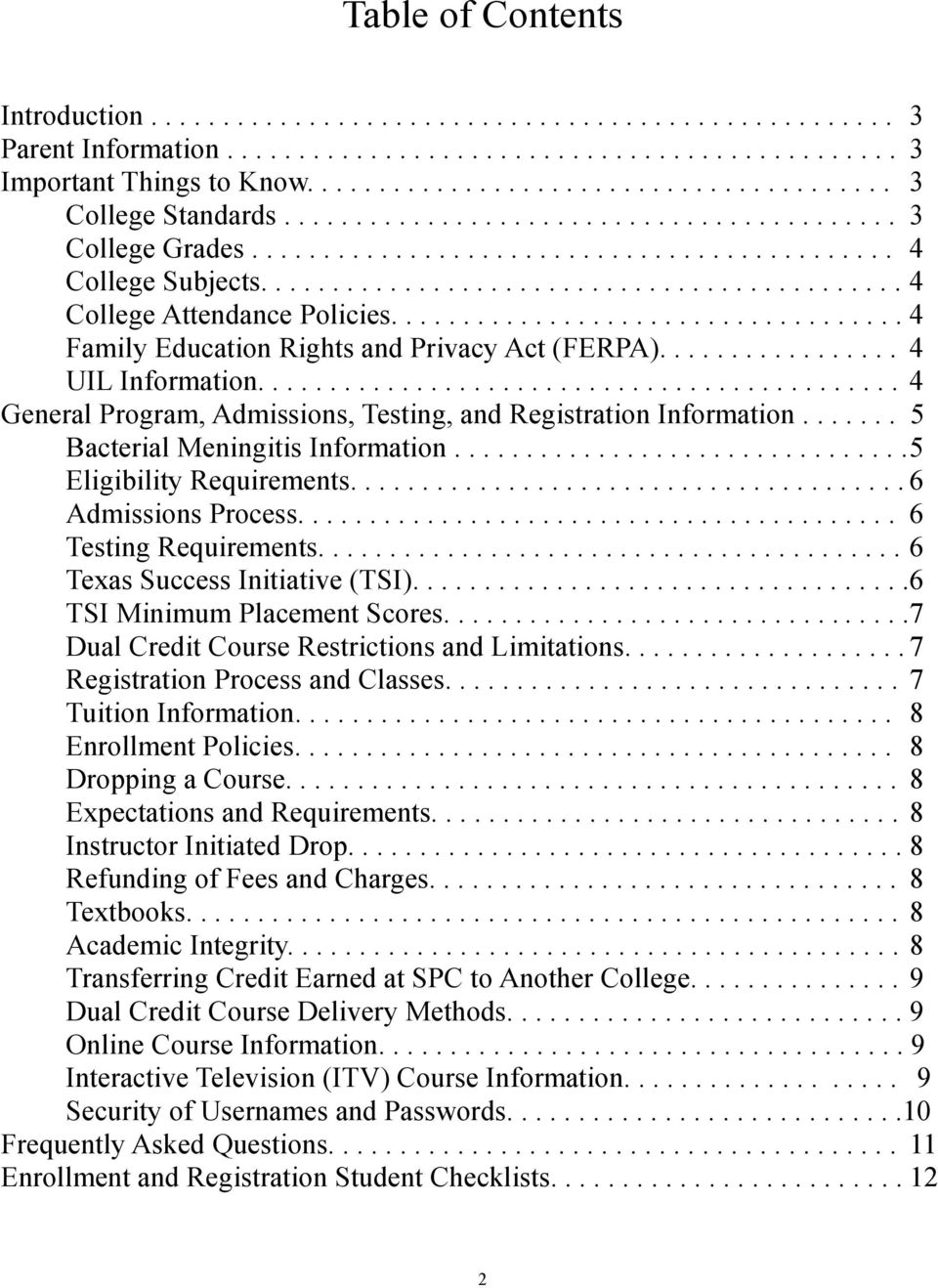 ................................... 4 Family Education Rights and Privacy Act (FERPA)................. 4 UIL Information............................................. 4 General Program, Admissions, Testing, and Registration Information.