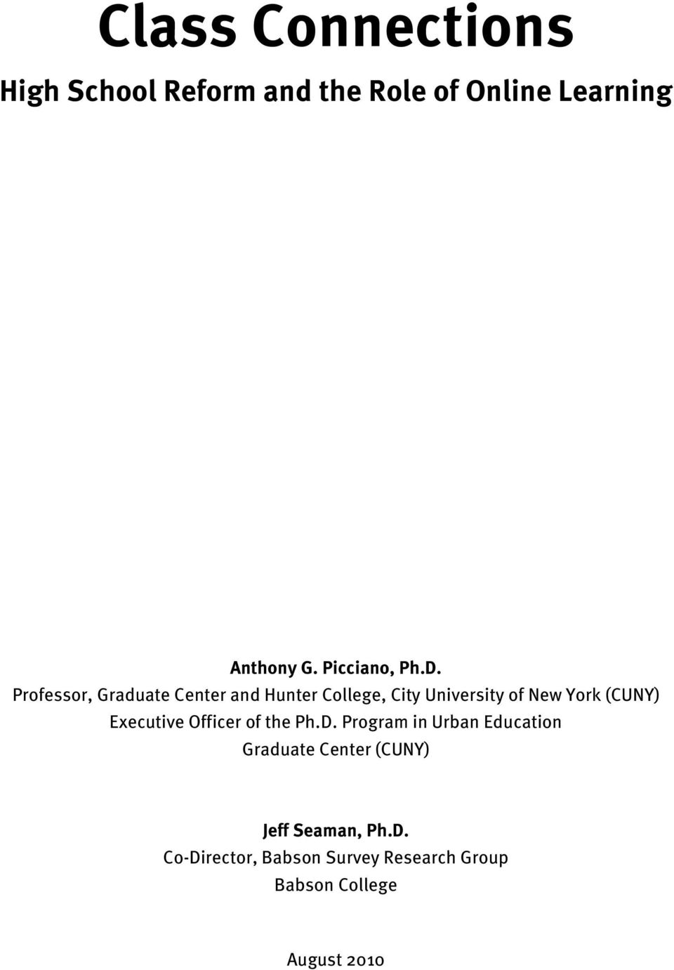Professor, Graduate Center and Hunter College, City University of New York (CUNY)