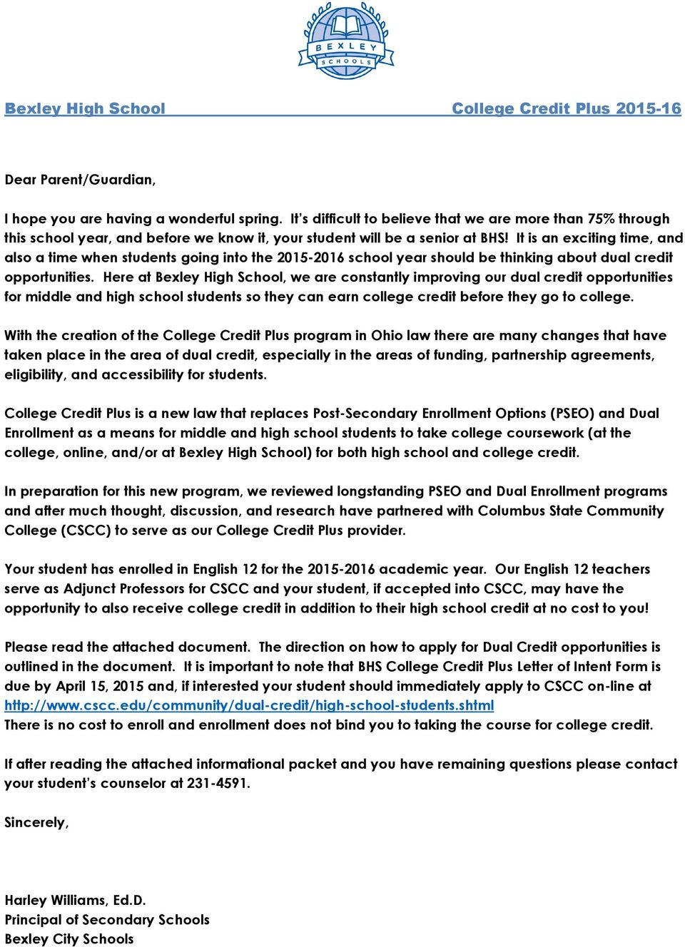 It is an exciting time, and also a time when students going into the 2015-2016 school year should be thinking about dual credit opportunities.