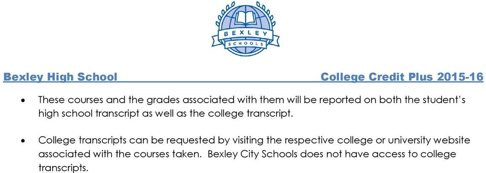 College transcripts can be requested by visiting the respective college or