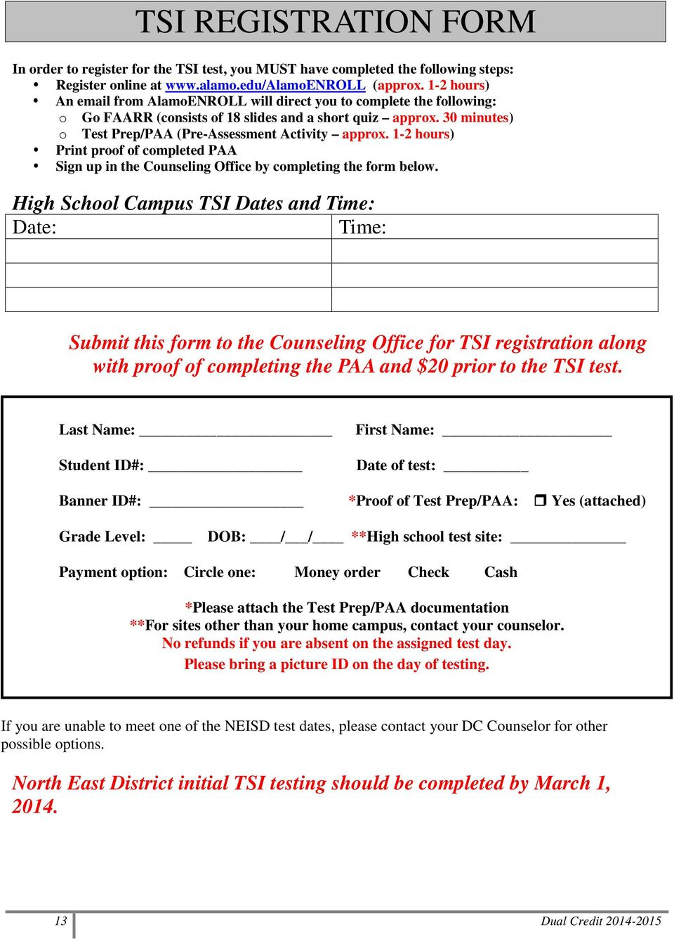 1-2 hours) Print proof of completed PAA Sign up in the Counseling Office by completing the form below.