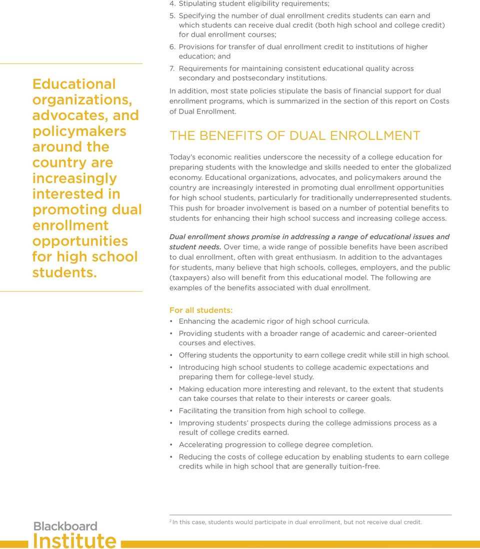 Provisions for transfer of dual enrollment credit to institutions of higher education; and Educational organizations, advocates, and policymakers around the country are increasingly interested in