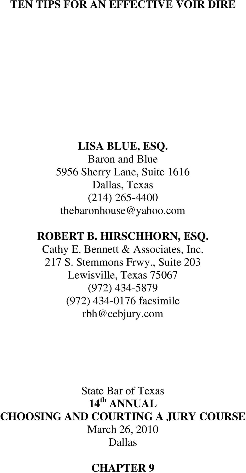 HIRSCHHORN, ESQ. Cathy E. Bennett & Associates, Inc. 217 S. Stemmons Frwy.