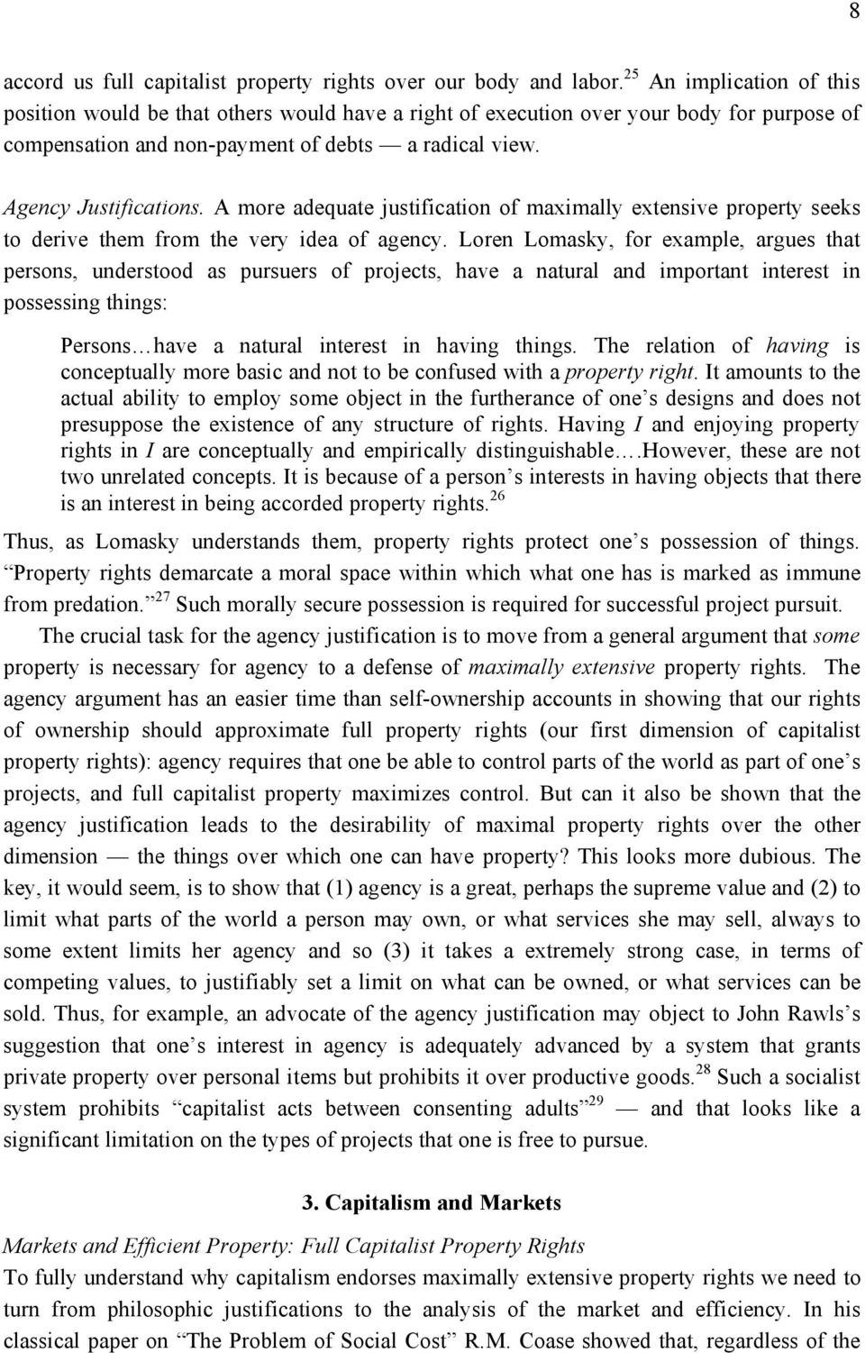 A more adequate justification of maximally extensive property seeks to derive them from the very idea of agency.