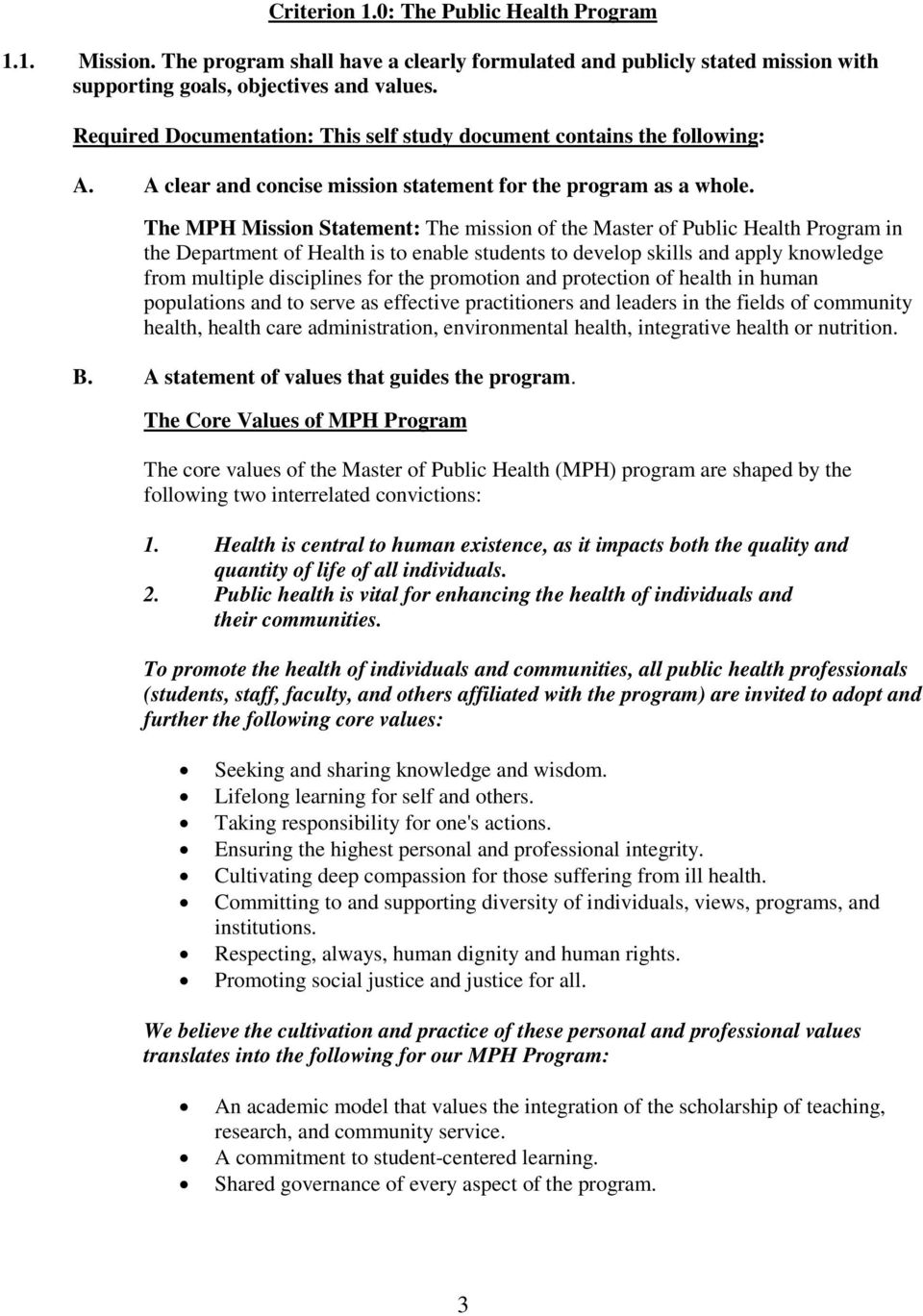 The MPH Mission Statement: The mission of the Master of Public Health Program in the Department of Health is to enable students to develop skills and apply knowledge from multiple disciplines for the