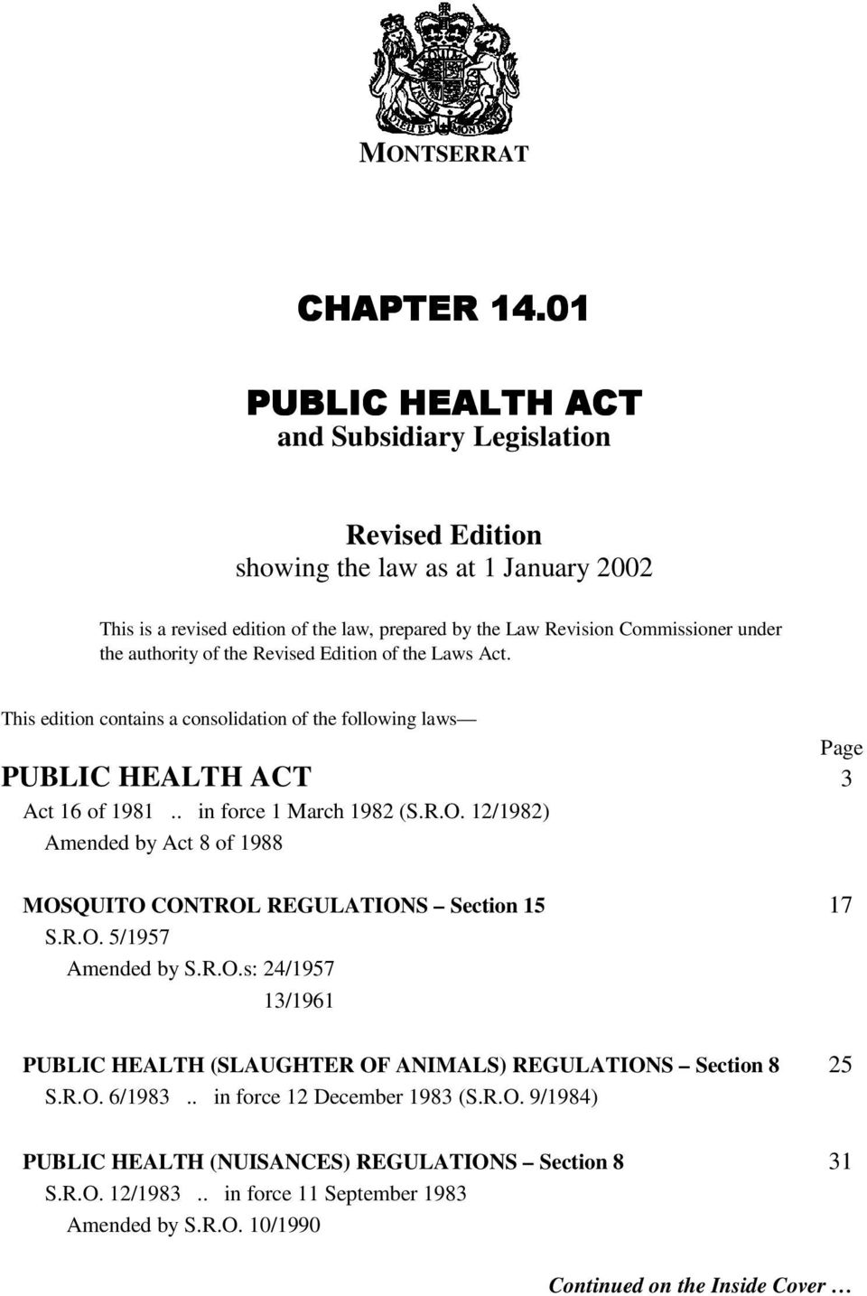 authority of the Revised Edition of the Laws Act. This edition contains a consolidation of the following laws Page PUBLIC HEALTH ACT 3 Act 16 of 1981.. in force 1 March 1982 (S.R.O.