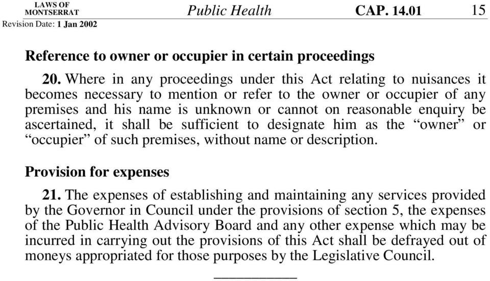 be ascertained, it shall be sufficient to designate him as the owner or occupier of such premises, without name or description. Provision for expenses 21.