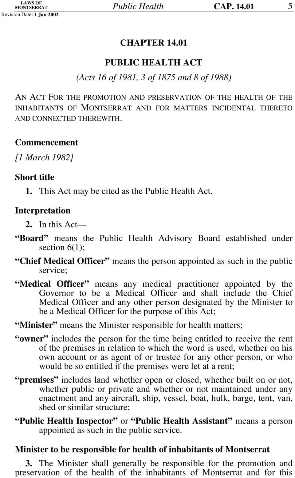 THEREWITH. Commencement [1 March 1982] Short title 1. This Act may be cited as the Public Health Act. Interpretation 2.