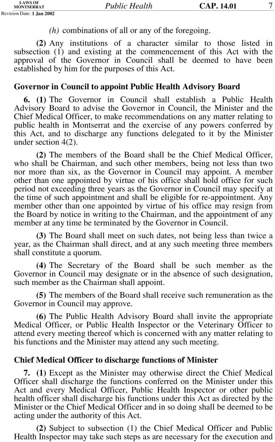 established by him for the purposes of this Act. Governor in Council to appoint Public Health Advisory Board 6.