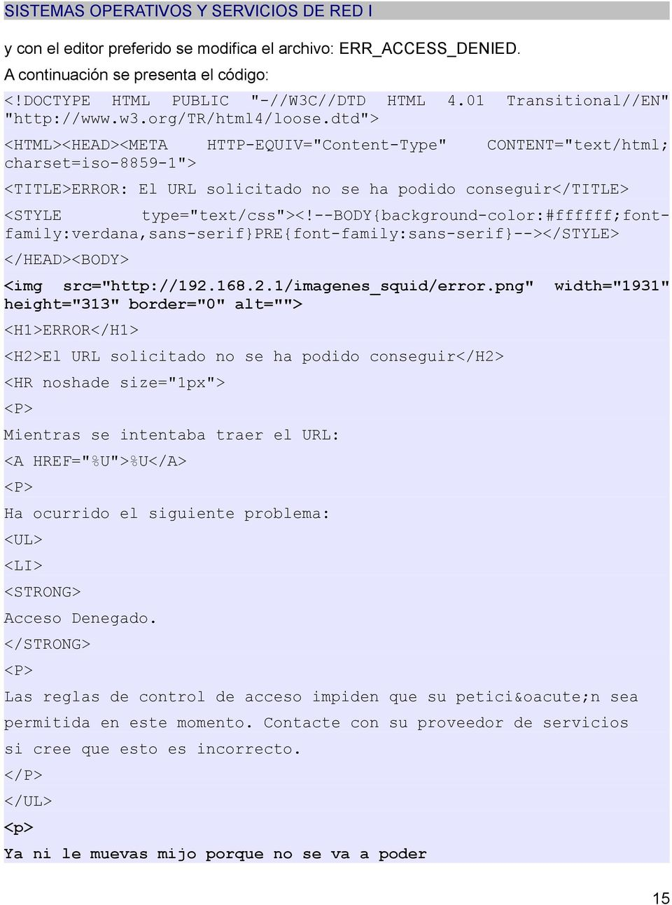 "dtd""> <HTML><HEAD><META HTTP-EQUIV=""Content-Type"" CONTENT=""text/html; charset=iso-8859-1""> <TITLE>ERROR: El URL solicitado no se ha podido conseguir</title> <STYLE type=""text/css""><!"