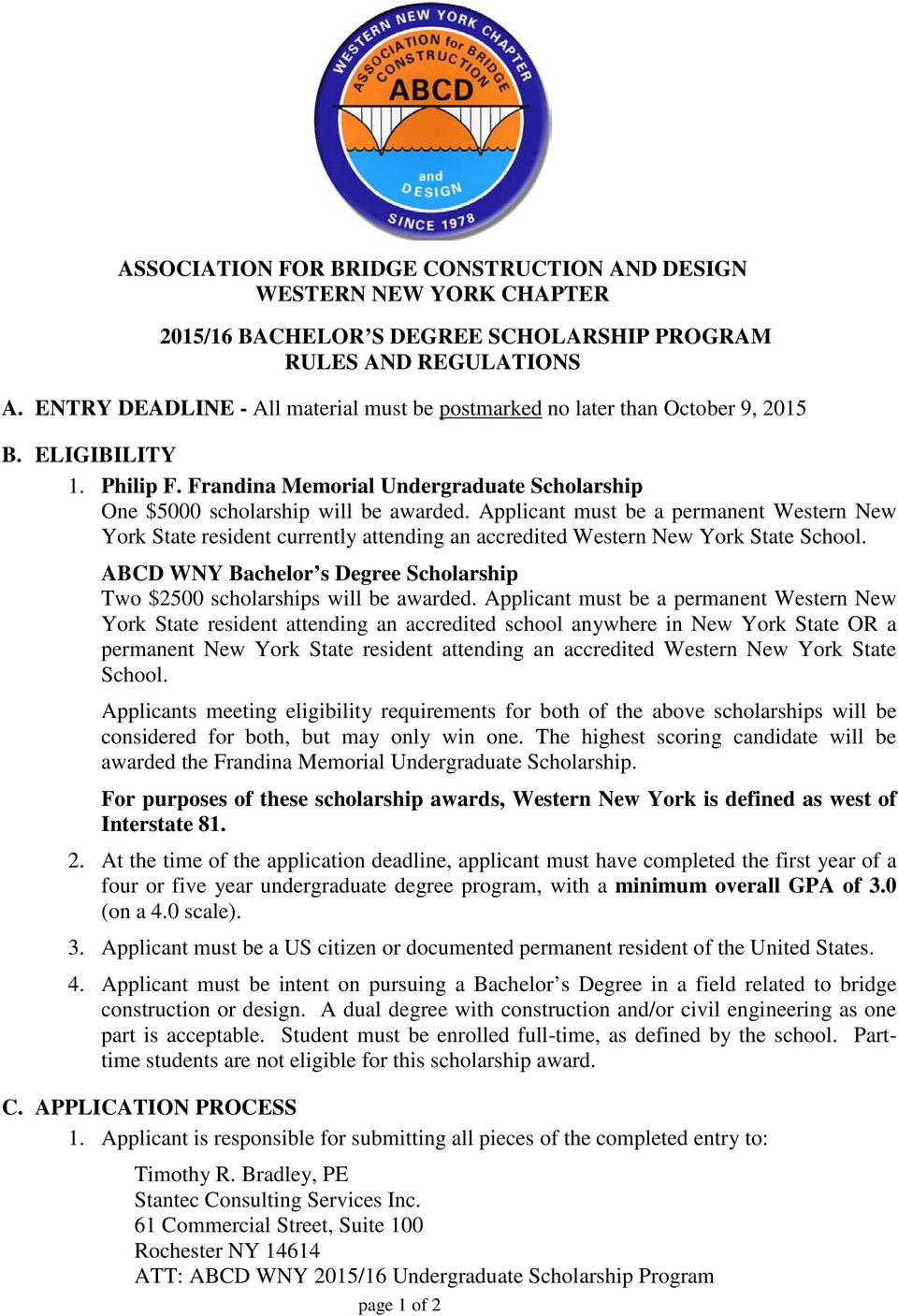 Applicant must be a permanent Western New York State resident currently attending an accredited Western New York State School.