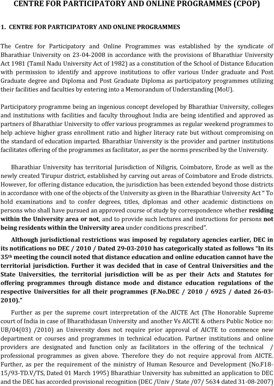 provisions of Bharathiar University Act 1981 (Tamil Nadu University Act of 1982) as a constitution of the School of Distance Education with permission to identify and approve institutions to offer