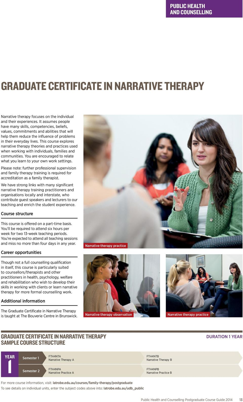 This course explores narrative therapy theories and practices used when working with individuals, families and communities. You are encouraged to relate what you learn to your own work settings.