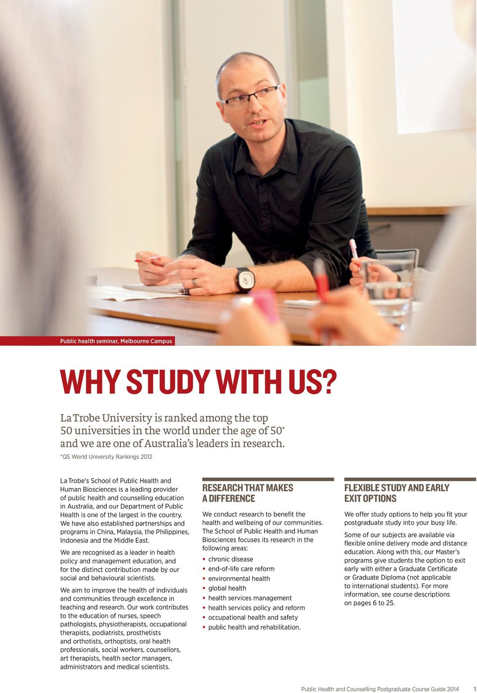 *QS World University Rankings 202 La Trobe s School of Public Health and Human Biosciences is a leading provider of public health and counselling education in Australia, and our Department of Public