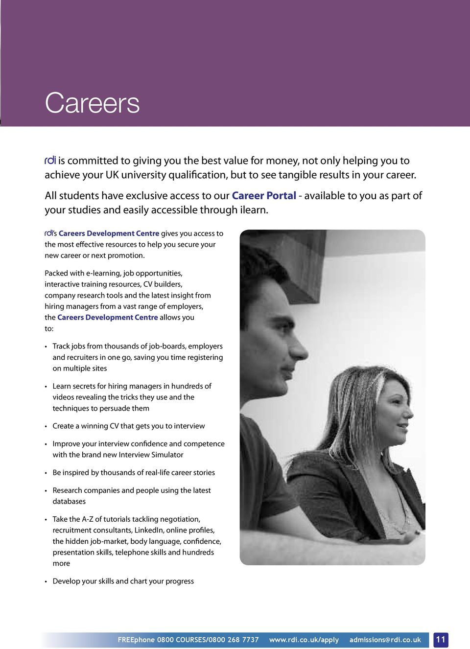 s Careers Development Centre gives you access to the most effective resources to help you secure your new career or next promotion.