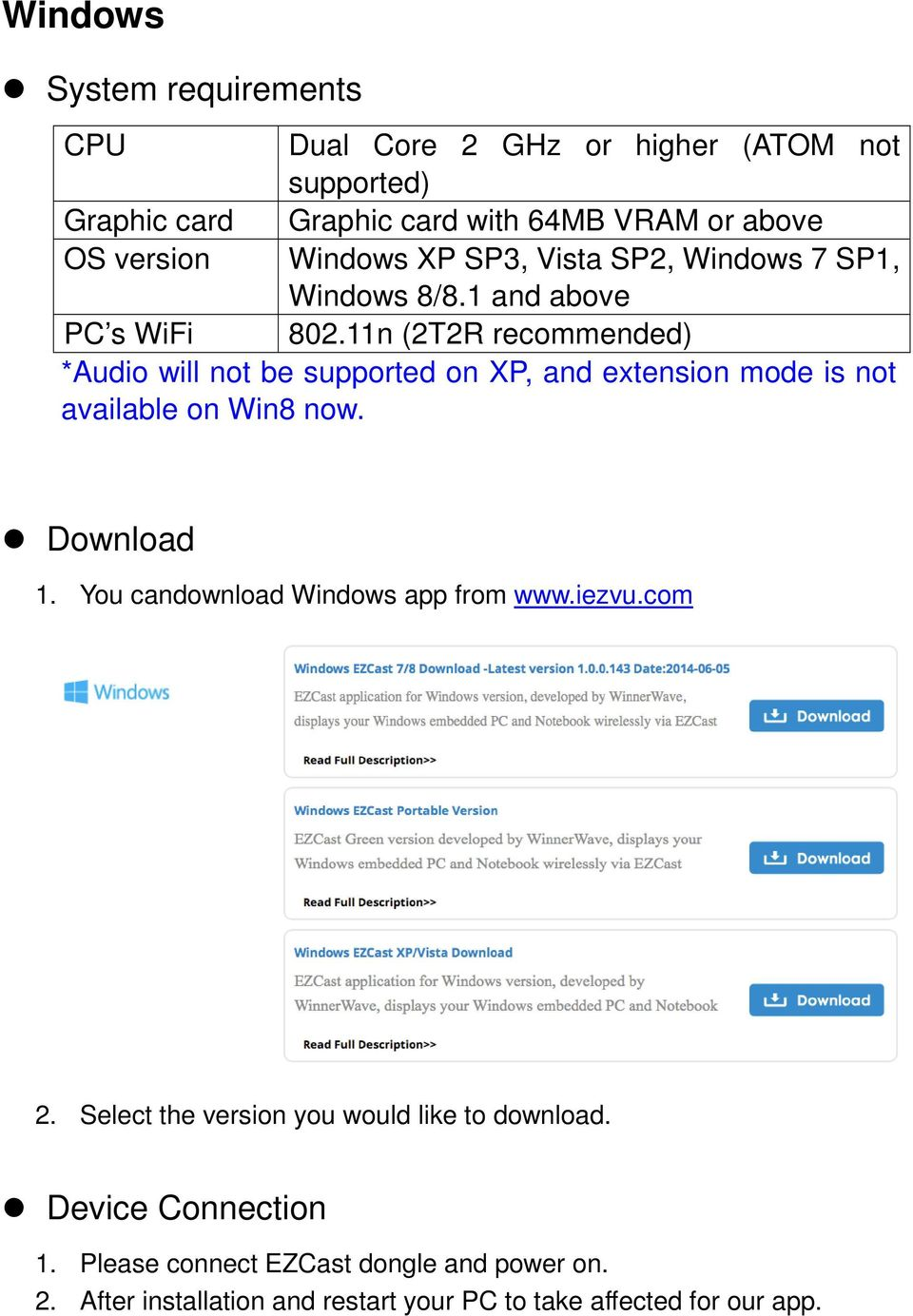 11n (2T2R recommended) *Audio will not be supported on XP, and extension mode is not available on Win8 now. Download 1.