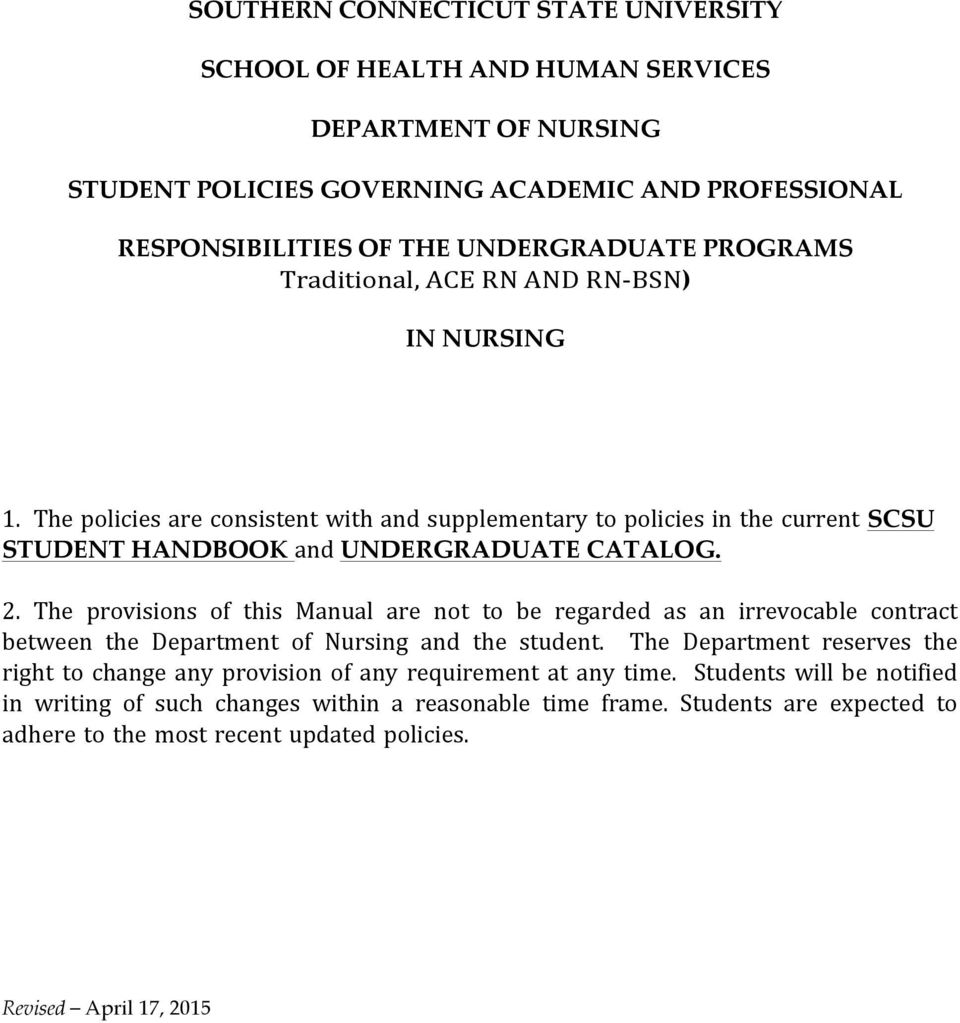 The provisions of this Manual are not to be regarded as an irrevocable contract between the Department of Nursing and the student.