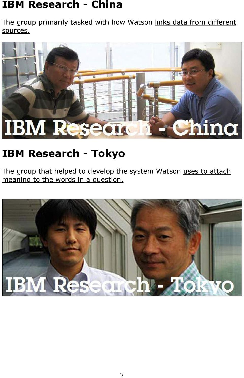 IBM Research - Tokyo The group that helped to develop