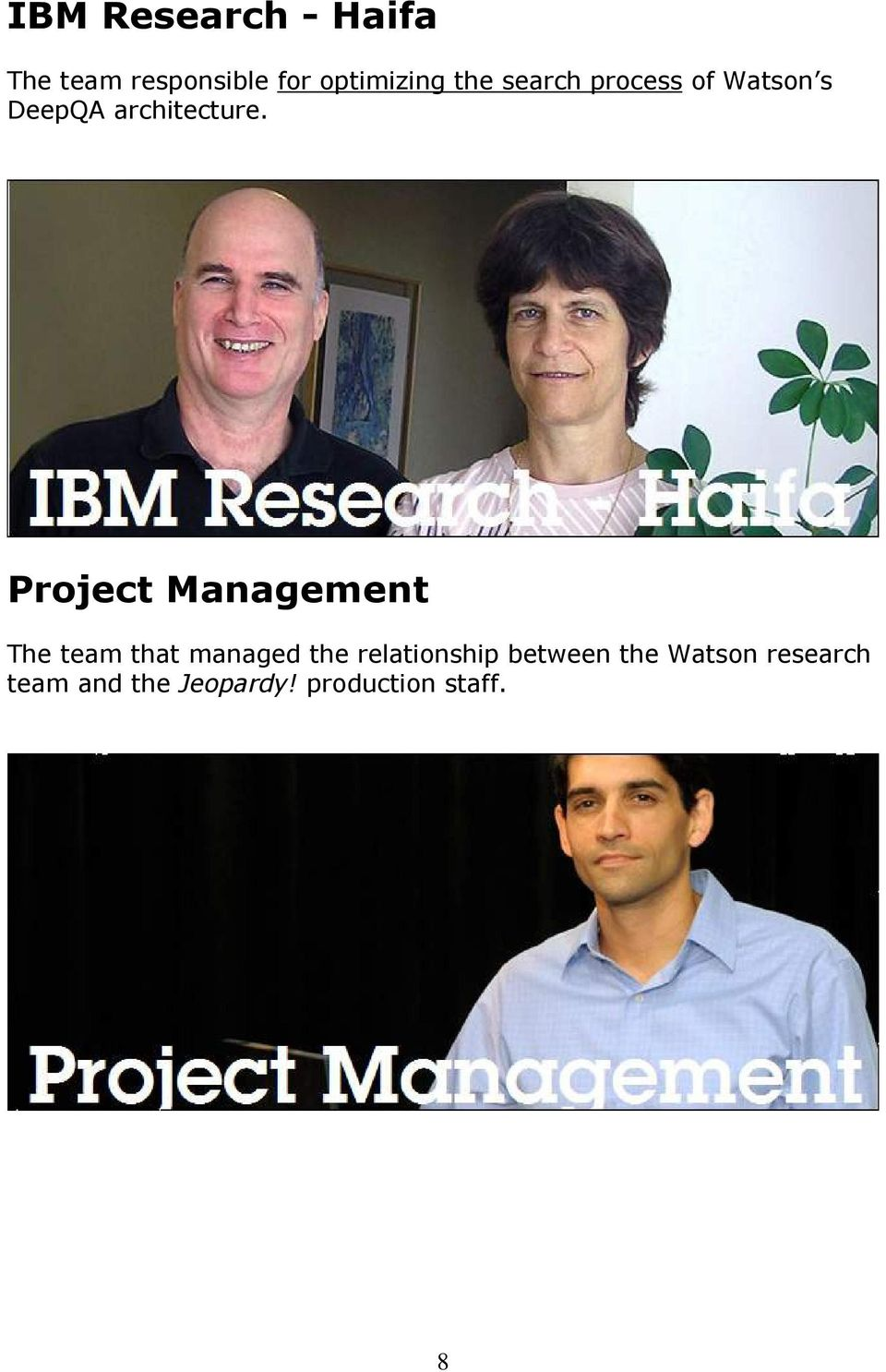 Project Management The team that managed the relationship