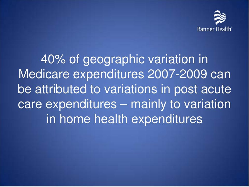 variations in post acute care expenditures