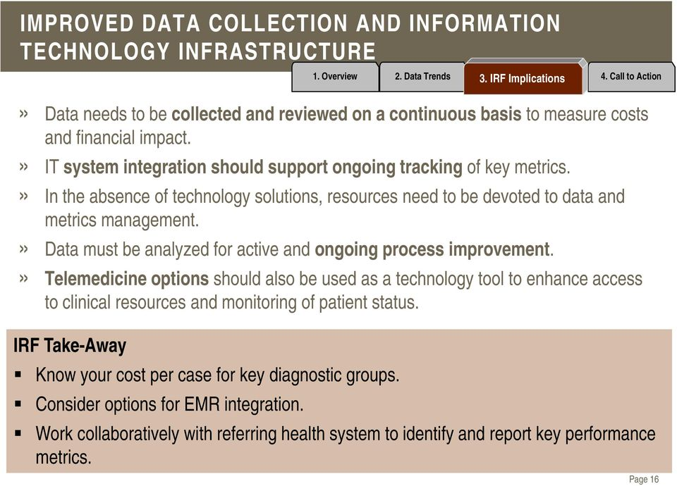 » Data must be analyzed for active and ongoing process improvement.