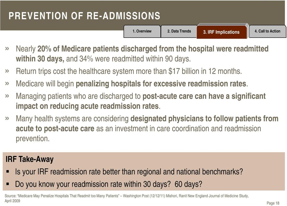 » Managing patients who are discharged to post-acute care can have a significant impact on reducing acute readmission rates.