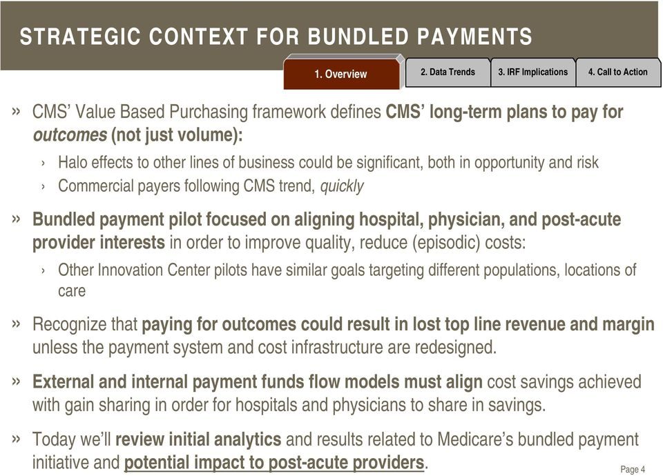 improve quality, reduce (episodic) costs: Other Innovation Center pilots have similar goals targeting different populations, locations of care» Recognize that paying for outcomes could result in lost