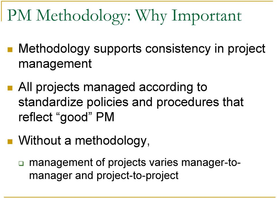 policies and procedures that reflect good Without a methodology,