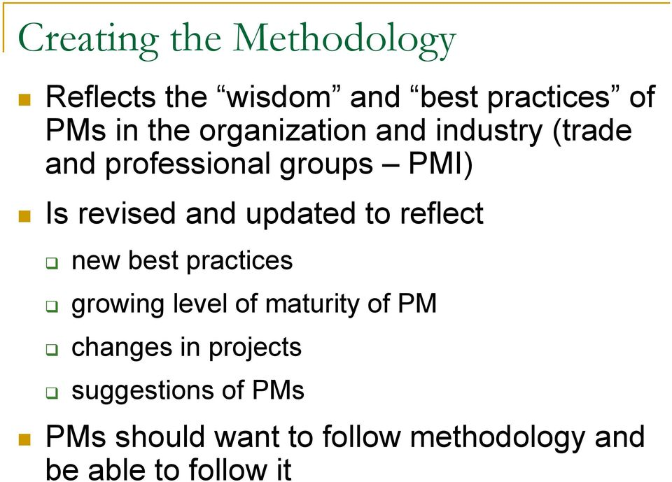 updated to reflect new best practices growing level of maturity of changes in