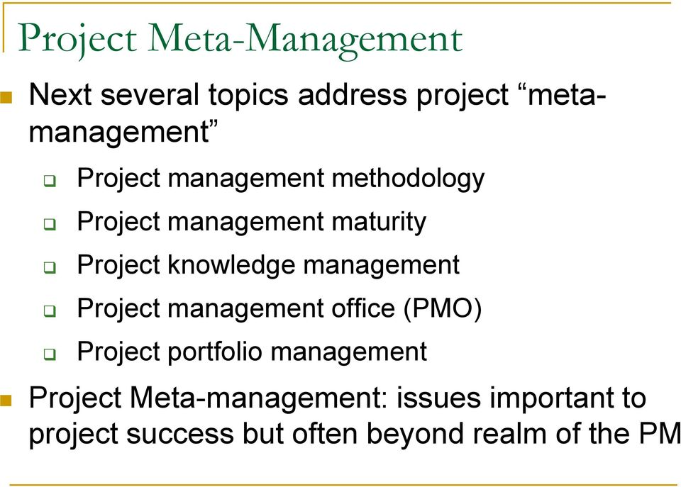 management Project management office (O) Project portfolio management Project