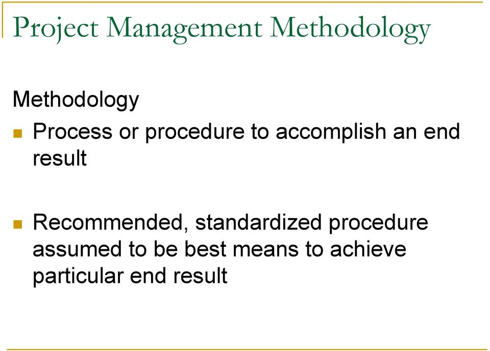 result Recommended, standardized procedure