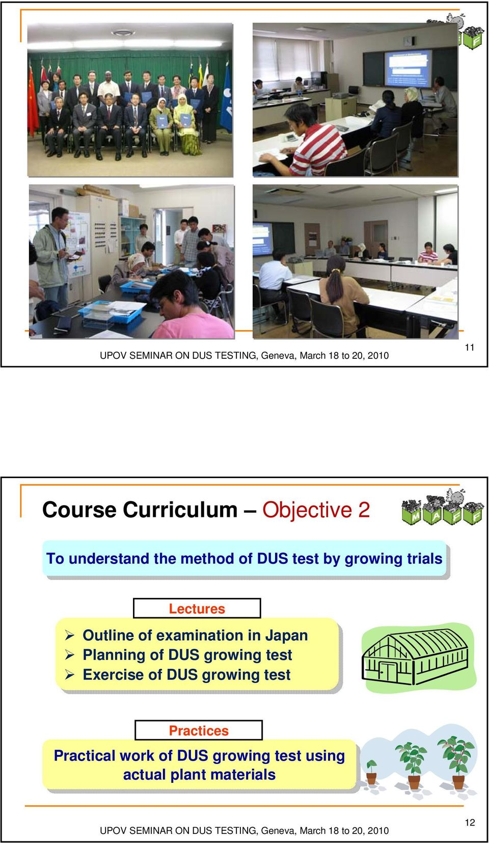 Japan Planning of of DUS growing test Exercise of of DUS growing test
