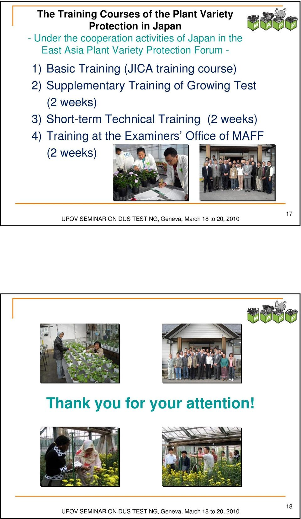 training course) 2) Supplementary Training of Growing Test (2 weeks) 3) Short-term Technical