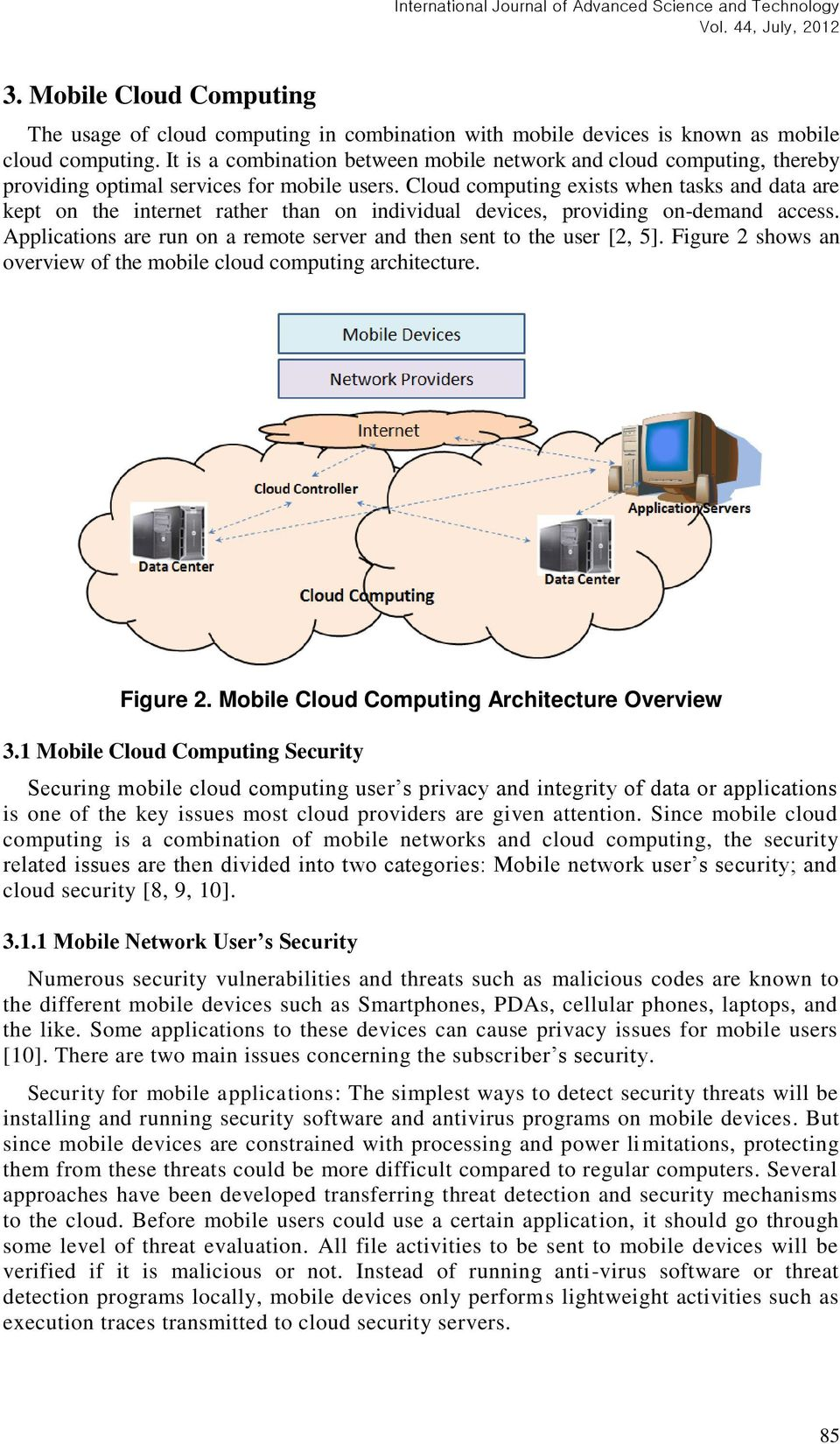 Cloud computing exists when tasks and data are kept on the internet rather than on individual devices, providing on-demand access.
