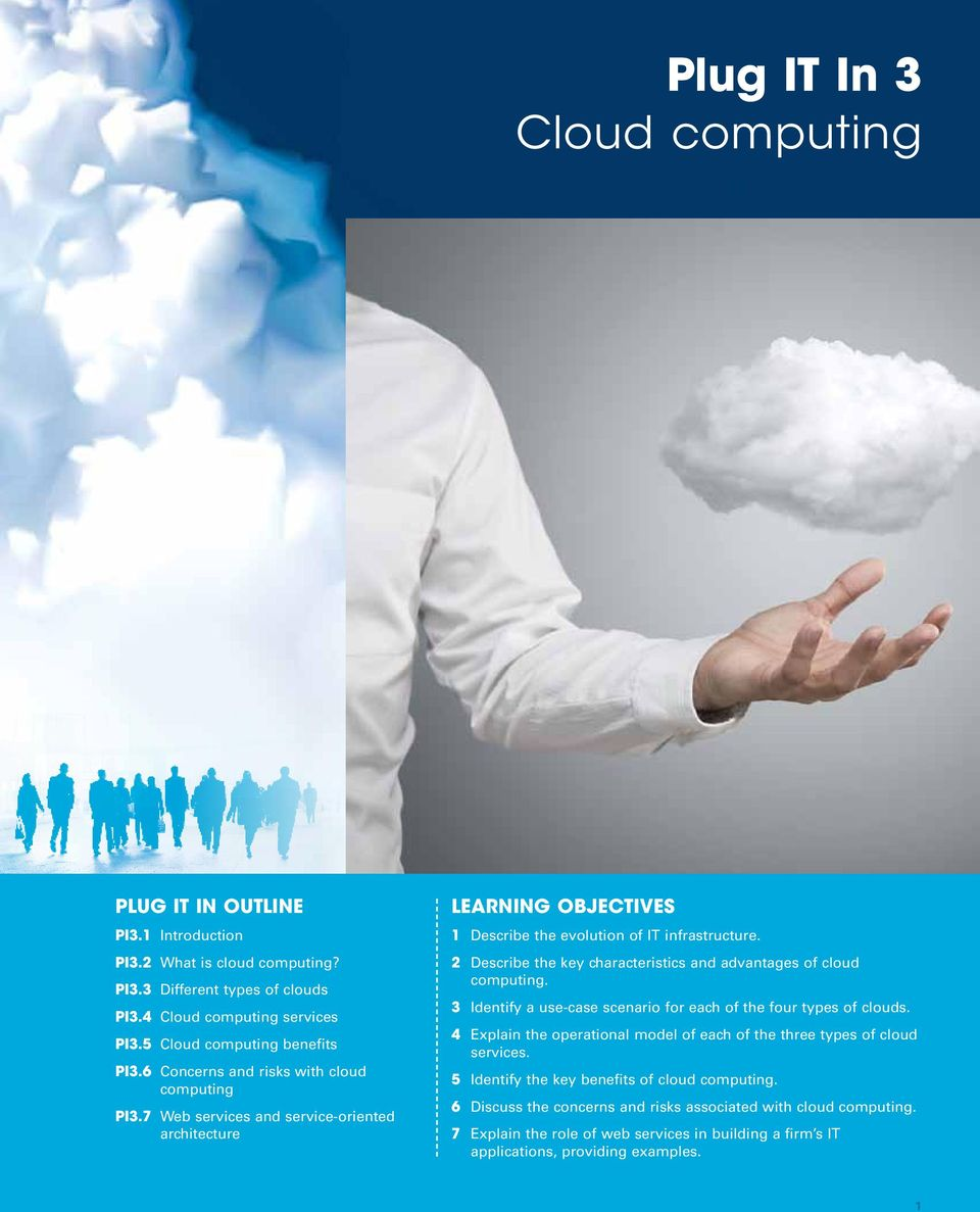 2 Describe the key characteristics and advantages of cloud computing. 3 Identify a use-case scenario for each of the four types of clouds.