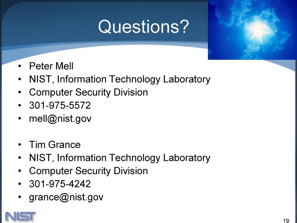 Computer Security Division 301-975-5572 mell@nist.