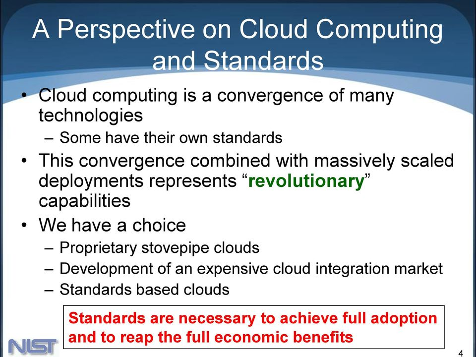 capabilities We have a choice Proprietary stovepipe clouds Development of an expensive cloud integration