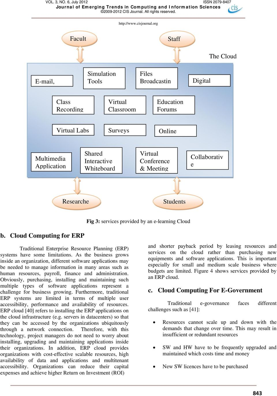 Cloud Computing for ERP Traditional Enterprise Resource Planning (ERP) systems have some limitations.