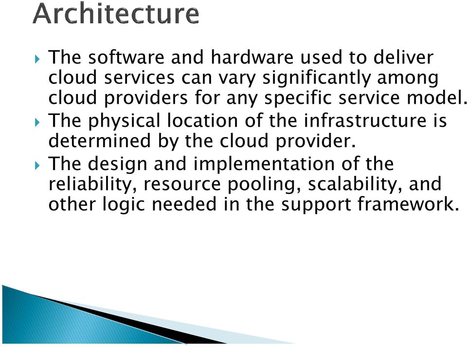 The physical location of the infrastructure is determined by the cloud provider.