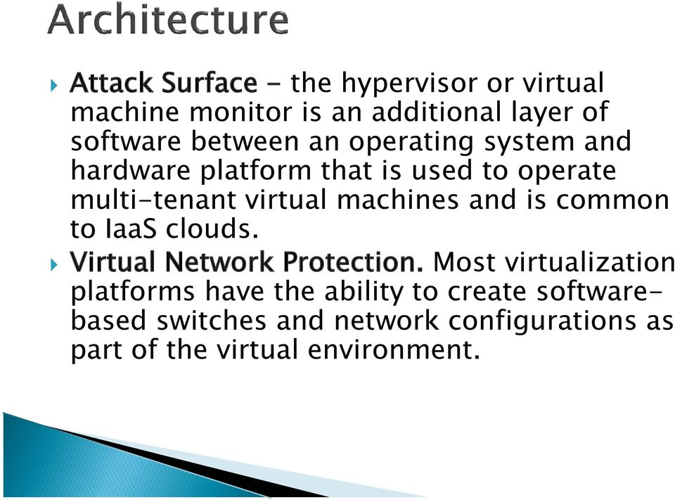 machines and is common to IaaS clouds. Virtual Network Protection.
