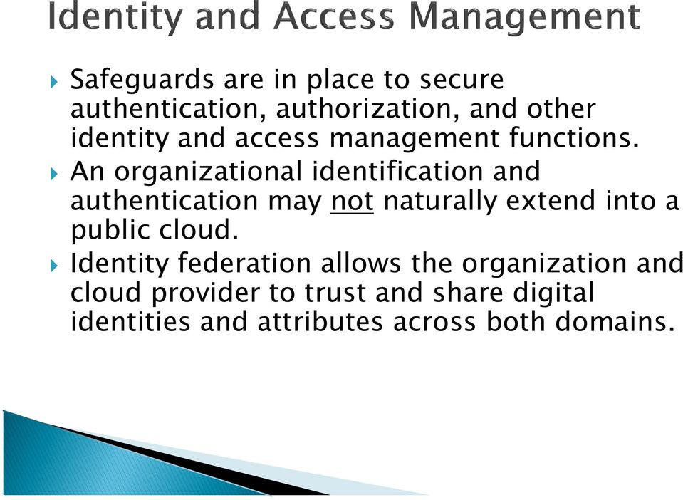 An organizational identification and authentication may not naturally extend into a