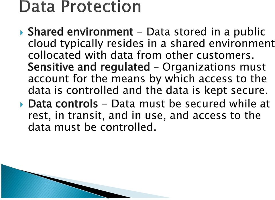 Sensitive and regulated Organizations must account for the means by which access to the data is