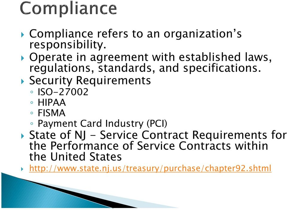 Security Requirements ISO-27002 HIPAA FISMA Payment Card Industry (PCI) State of NJ - Service