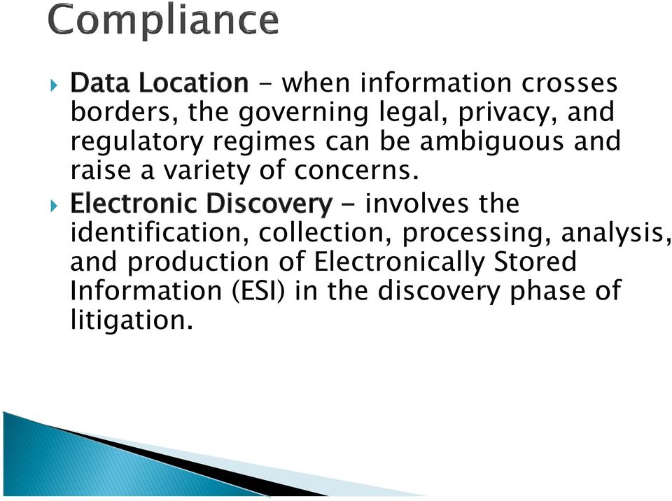 Electronic Discovery - involves the identification, collection, processing,
