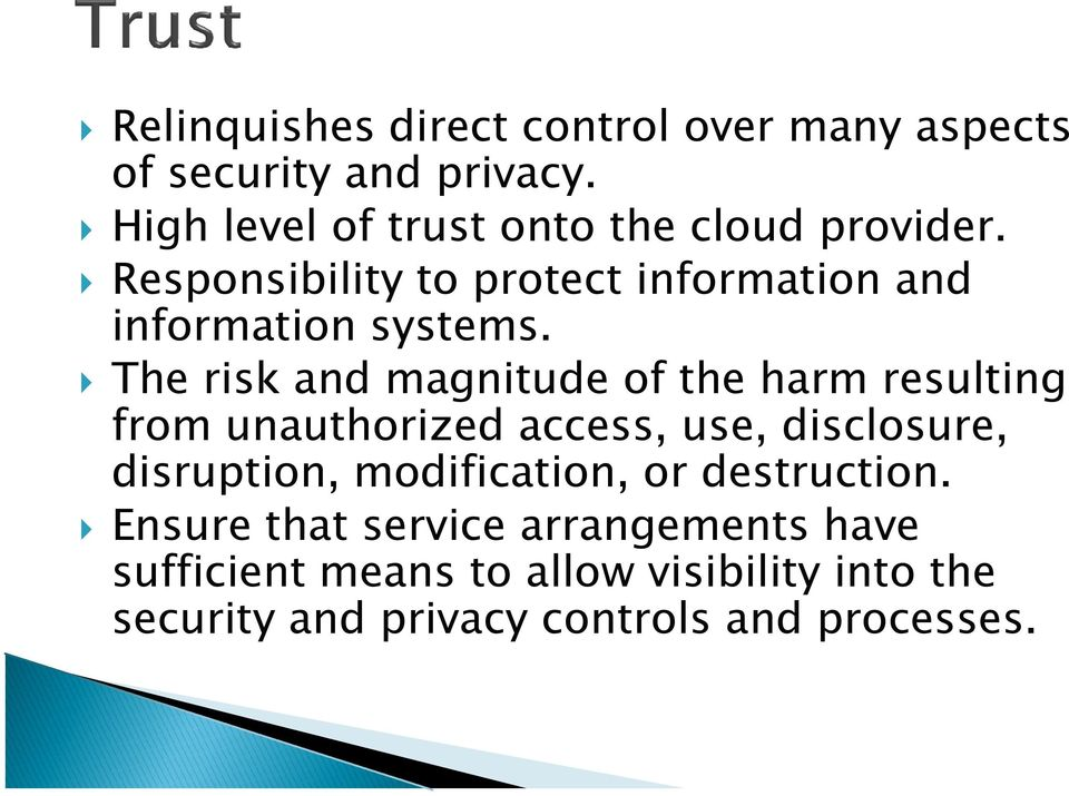 The risk and magnitude of the harm resulting from unauthorized access, use, disclosure, disruption,