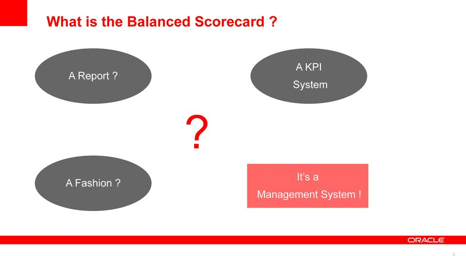 A KPI A Report? System?